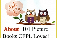 101 Picture Books CFPL Loves Article by CFPL Staff Member thumbnail Photo